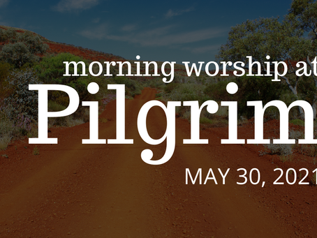 First Sunday after Pentecost - May 30, 2021