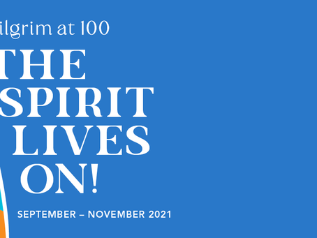 Pilgrim at 100: The Spirit Lives On!