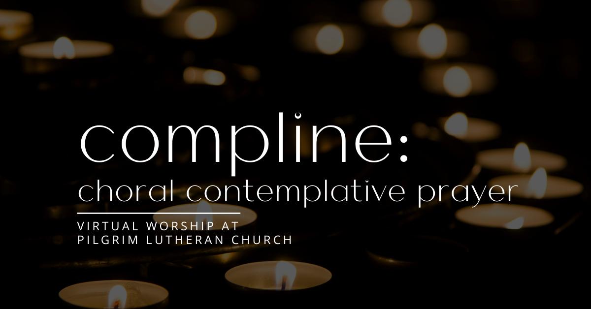 Compline - Choral Contemplative Prayer - white text over image of numerous lit votive candles