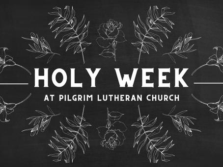 Holy Week at Pilgrim Lutheran Church