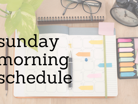 Sunday Morning Schedule