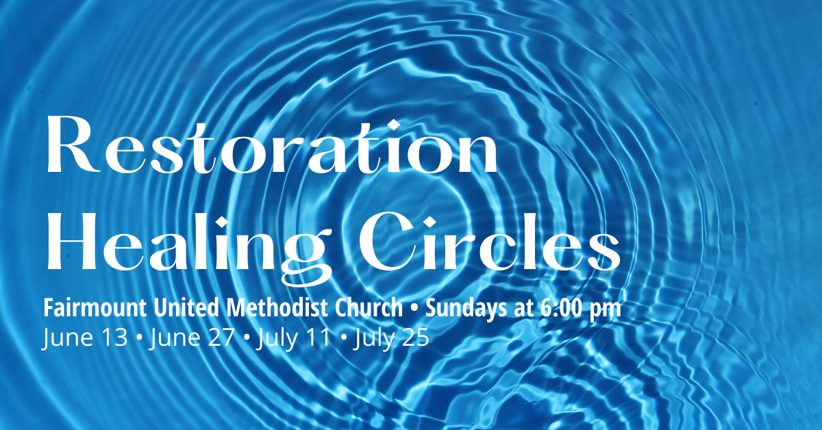 Restoration Healing Circles starting June 13 at Fairmount UMC
