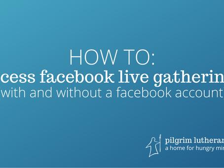 Accessing Pilgrim's Facebook Live Events