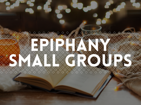 Epiphany Small Groups