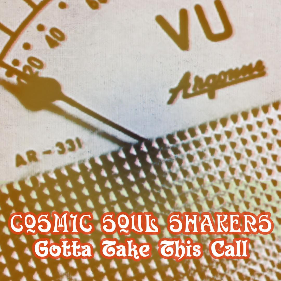 Cosmic Soul Shakers Gotta Take This Call.jpg