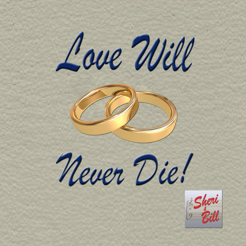 Sheri & Bill Love Will Never Die.jpg