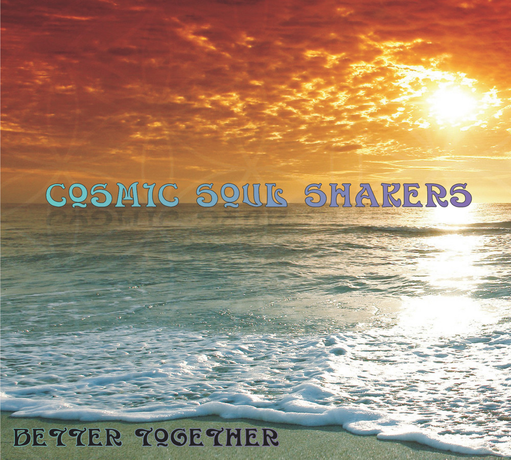 Cosmic Soul Shakers Better Together.jpeg