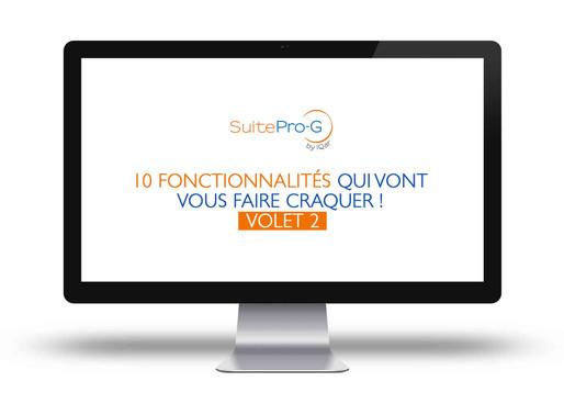 SuitePro-G – 5 fonctionnalités qui vont vous faire craquer ! Volet 2