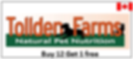 Tollden Farms Natural Pet Nutrition buy 12 get 1 free