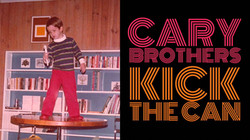 Cary Brothers Kick the Can
