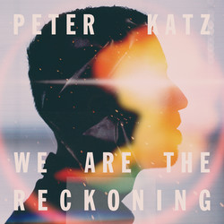 Peter Katz We Are the Reckoning