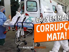 Caos em Manaus: a corrupção mata!