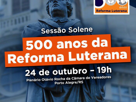 Sessão Solene homenageia 500 Anos da Reforma Luterana