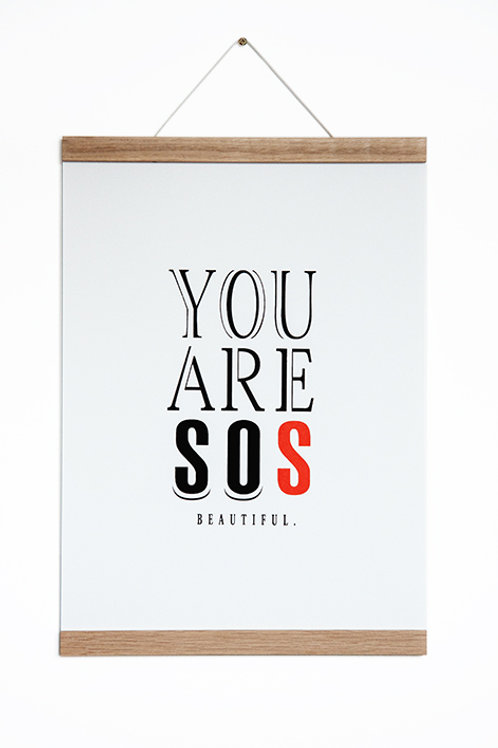 YOU ARE SOS - Siebdruck A3