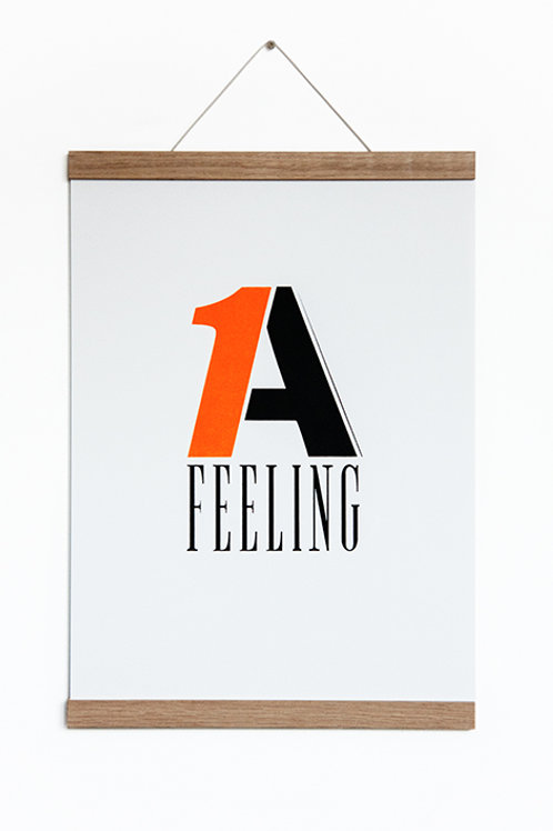 1A FEELING - Siebdruck A3