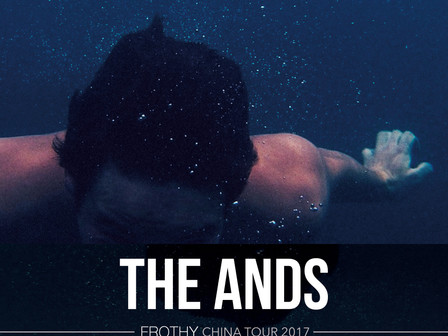 """3度目の中国ツアー「THE ANDS """"FROTHY"""" CHINA TOUR 2017」決定"""