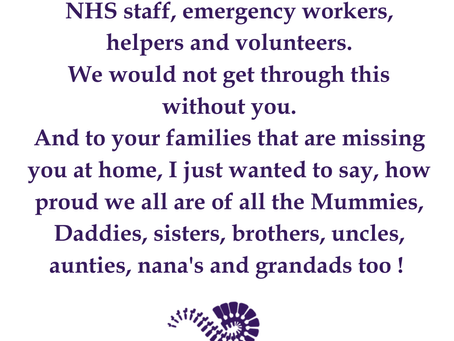 Thank you to all the nurses, doctors, NHS staff, emergency workers, helpers and volunteers.