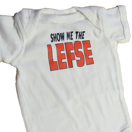 "Onesie - ""Show Me the Lefse"""