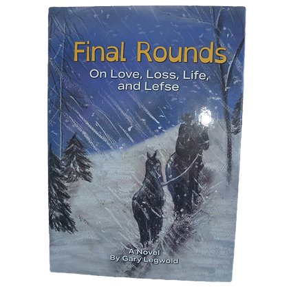 "Book - ""Final Rounds on Love, Loss, Life and Lefse"""