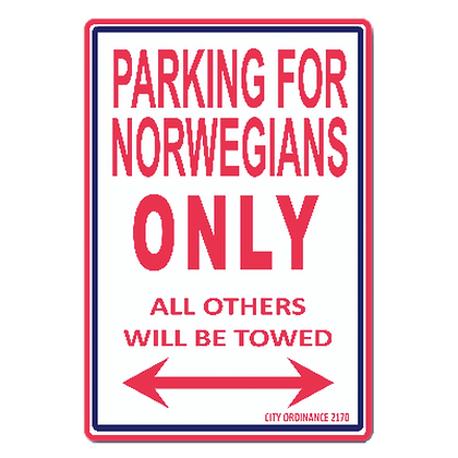 "Sign - ""Parking for Norwegians Only"""