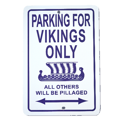 """Sign - """"Parking for Vikings Only"""""""