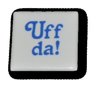 "Refrigerator Magnet - ""Uff da!"""
