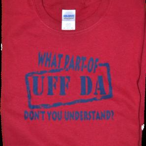 "T-Shirt - ""What Part of UFF DA ...?"" (Red, Adult)"