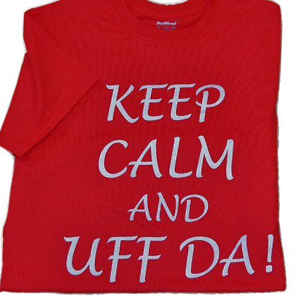 "T-Shirt - ""Keep Calm and Uff Da"" (Adult)"