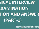 TECHNICAL INTERVIEW AND EXAMINATION QUESTION FOR INSTRUMENTATION ENGINEER :