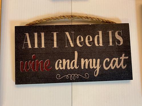 """All I Need is Wine and my Cat"" Decor"
