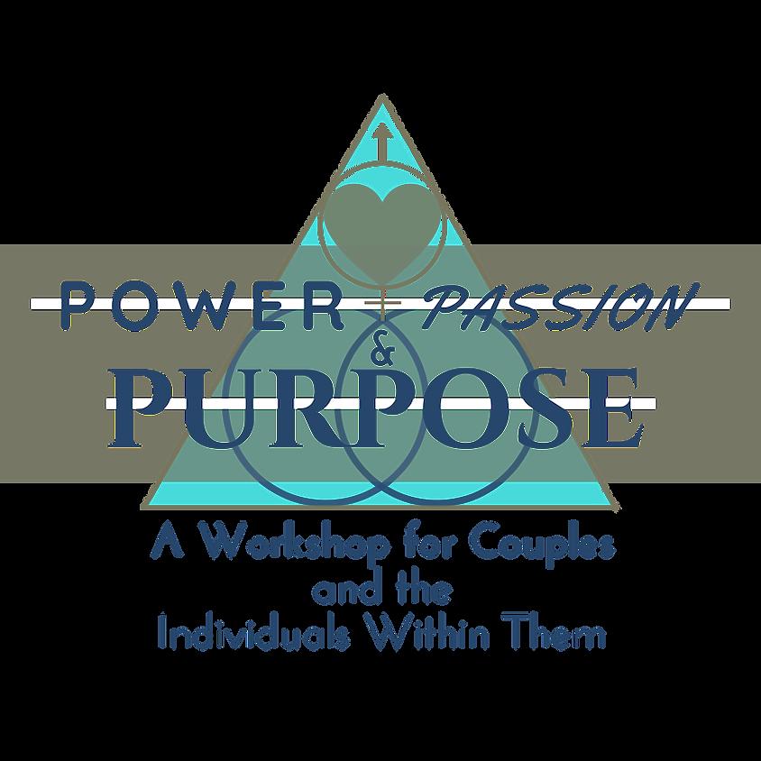 Power, Passion, & Purpose