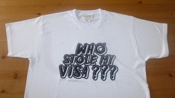Who Stole My Visa Tshirt