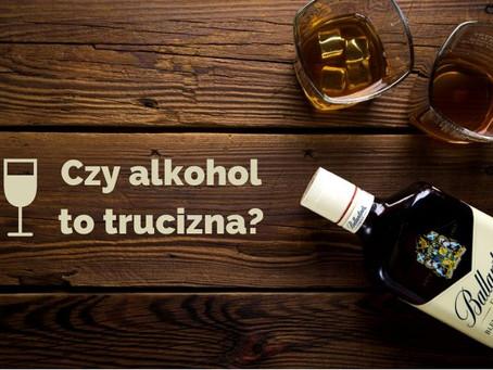 Czy alkohol to trucizna?