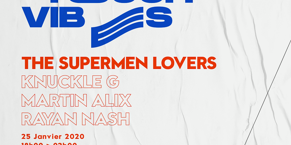 French Touch Vibes #2 : The Supermen Lovers, Knuckle G, Martin Alix, Rayan Nash