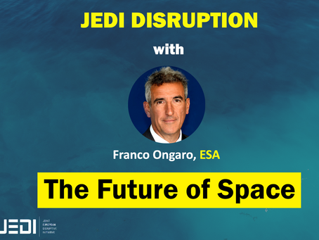 JEDI DISRUPTION - The Future of Space With Franco Ongaro, European Space Agency