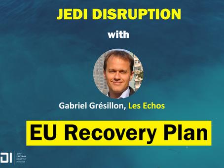 JEDI DISRUPTION - EU Recovery Plan With Gabriel Gresillon, Les Echos