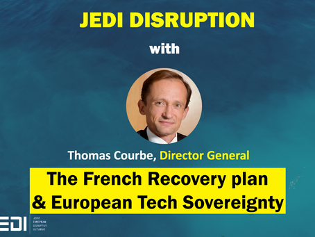 JEDI DISRUPTION - The French Recovery Plan & European Tech Sovereignty with Thomas Courbe