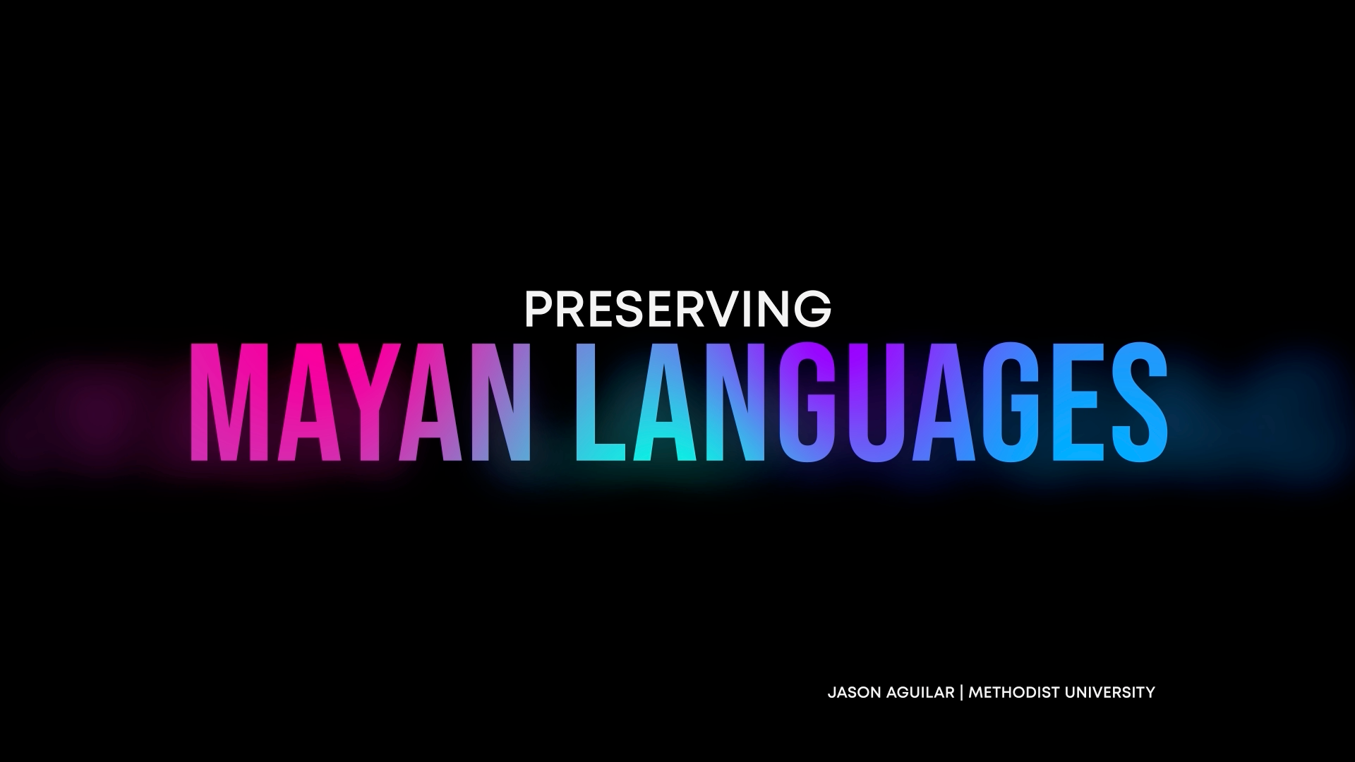 PRESERVING MAYAN LANGUAGES - JASON AGUILAR