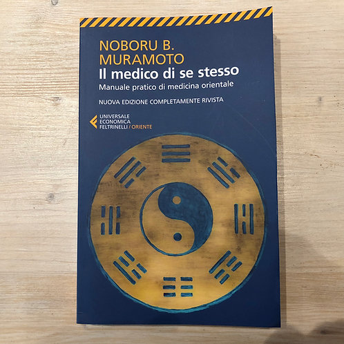 Il medico di se stesso - Manuale pratico di medicina orientale