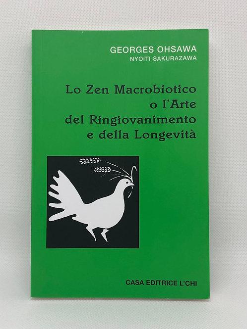 Lo Zen Macrobiotico o l'Arte del Ringiovanimento e della Longevità