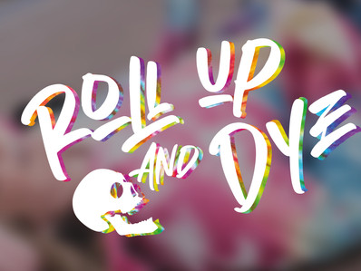 Roll up and dye