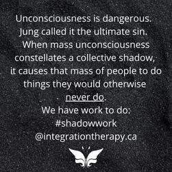 Unconsciousness is dangerous. Jung calle