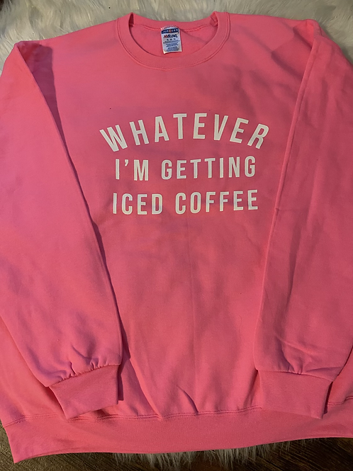Whatever I'm getting Iced Coffee - Plus