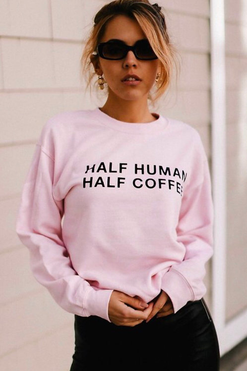 Half Human Half Coffee Sweatshirt