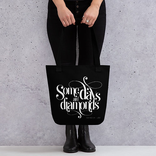 Some Days Are Diamonds | The Rivals Tote Bag
