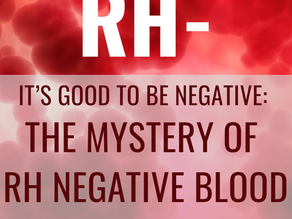 It's Good To Be Negative: The Mystery of RH Negative Blood