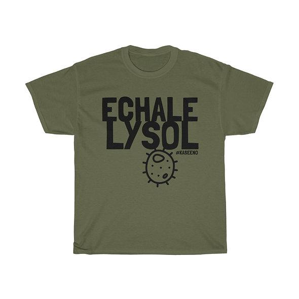 ECHALE LYSOL SHIRT