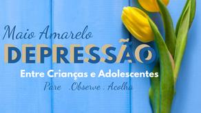 Maio Amarelo – Depressão entre crianças e adolescentes: Pare, observe, acolha.