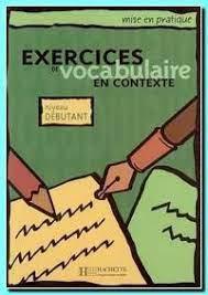 Exercices de vocabulaire en contexte: niveau débutant