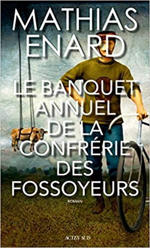 Le Banquet annuel de la Confrérie des fossoyeurs (Romans, nouvelles, récits) (Fr